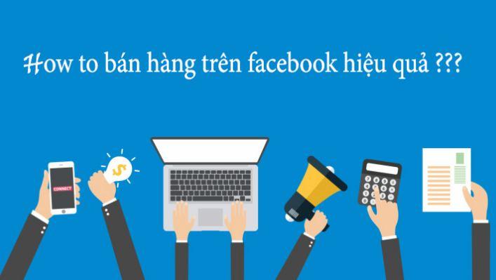 Kinh nghiệm bán hàng trên facebook hiệu quả